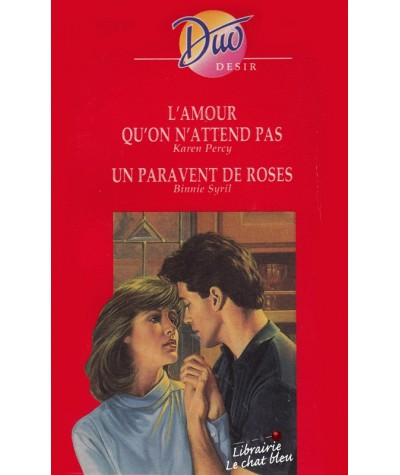 Duo Désir N° 359 - L'amour qu'on n'attend pas de Karen Percy - Un paravent de roses par Binnie Syril