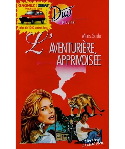 Duo Désir N° 316 - L'aventurière apprivoisée par Maris Soule
