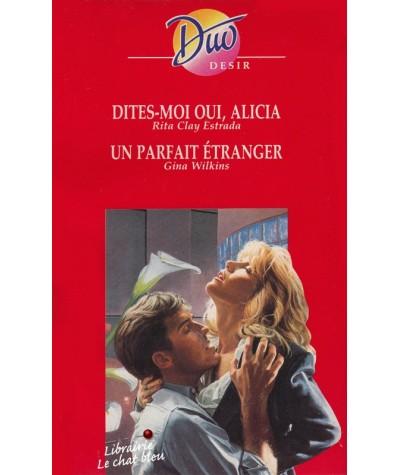 Duo Désir N° 358 - Dites-moi oui Alicia par Rita Clay Estrada - Un parfait étranger par Gina Wilkins