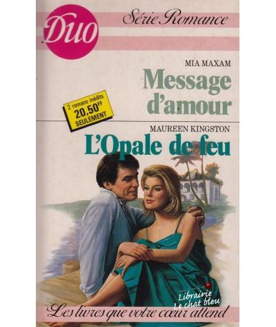 Duo Romance N° 319/320 - Message d'amour par Mia Maxam - L'Opale de feu par Maureen Kingston