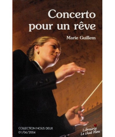 Nous Deux N° 135 - Concerto pour un rêve par Marie Guillem