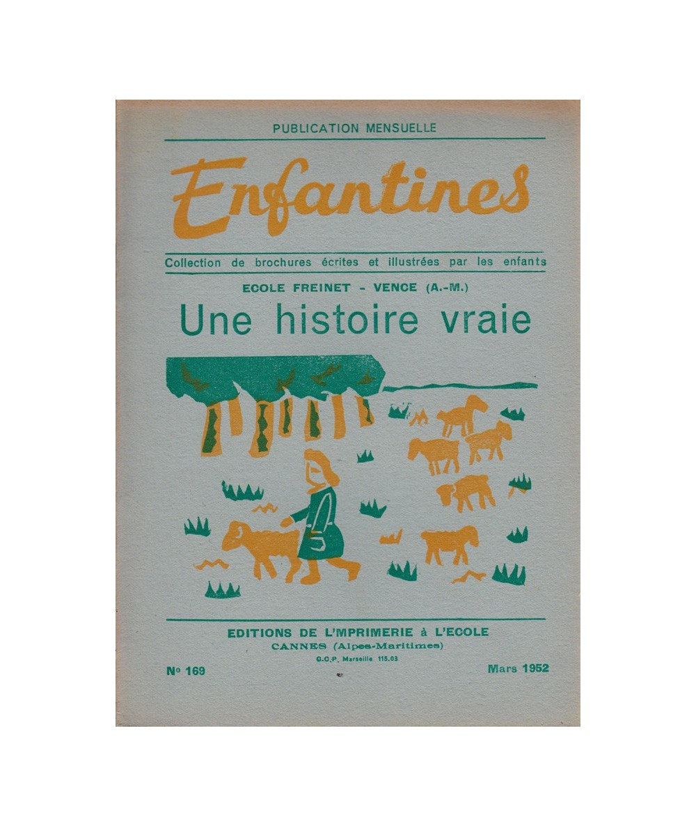 N° 169 - Une histoire vraie (Une petite bergère il y a 50 ans) par les enfants de l'Ecole Freinet à Vence