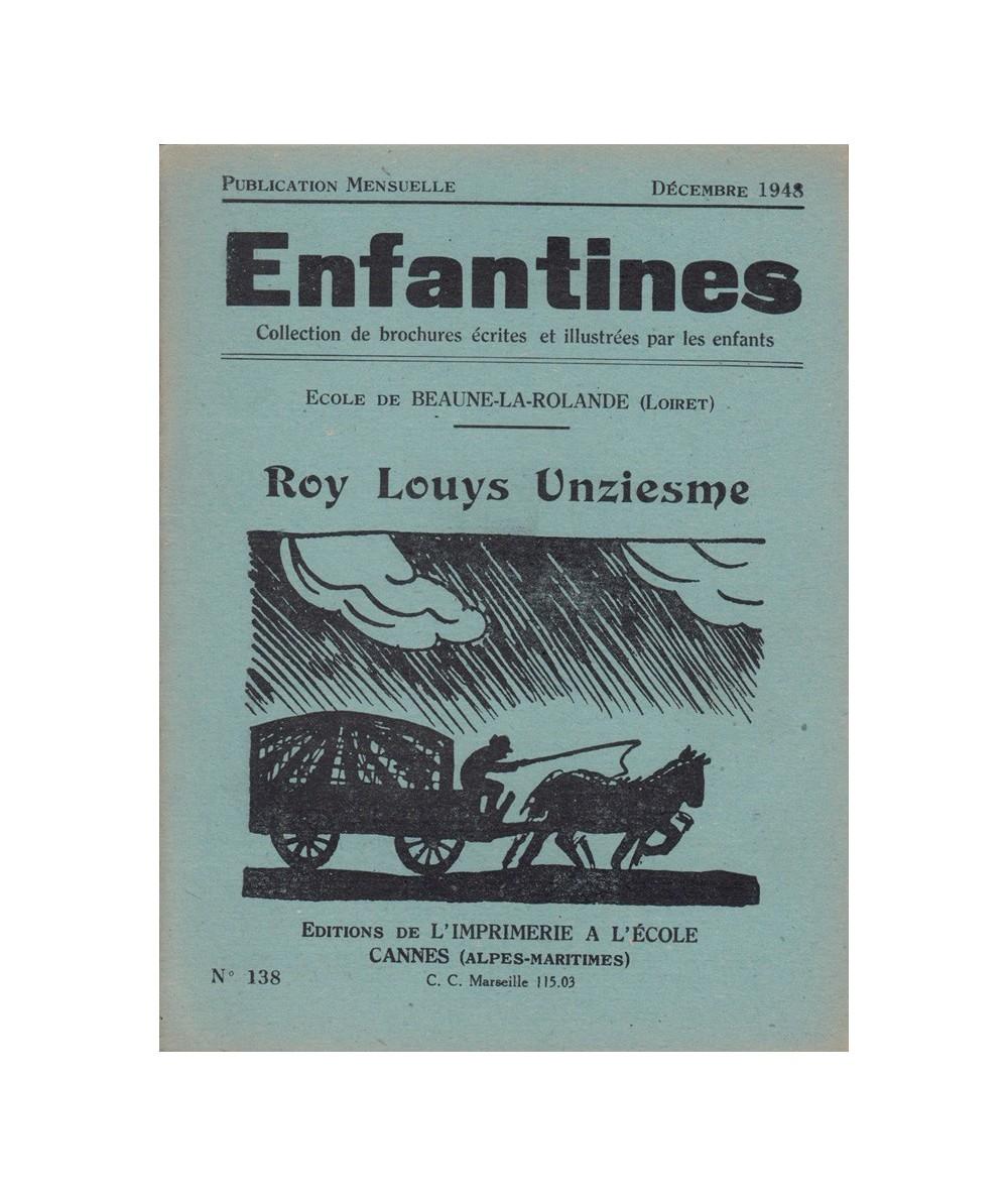 N° 138 - Roy Louys Unziesme par les enfants de l'Ecole de Beaune-la-Rolande