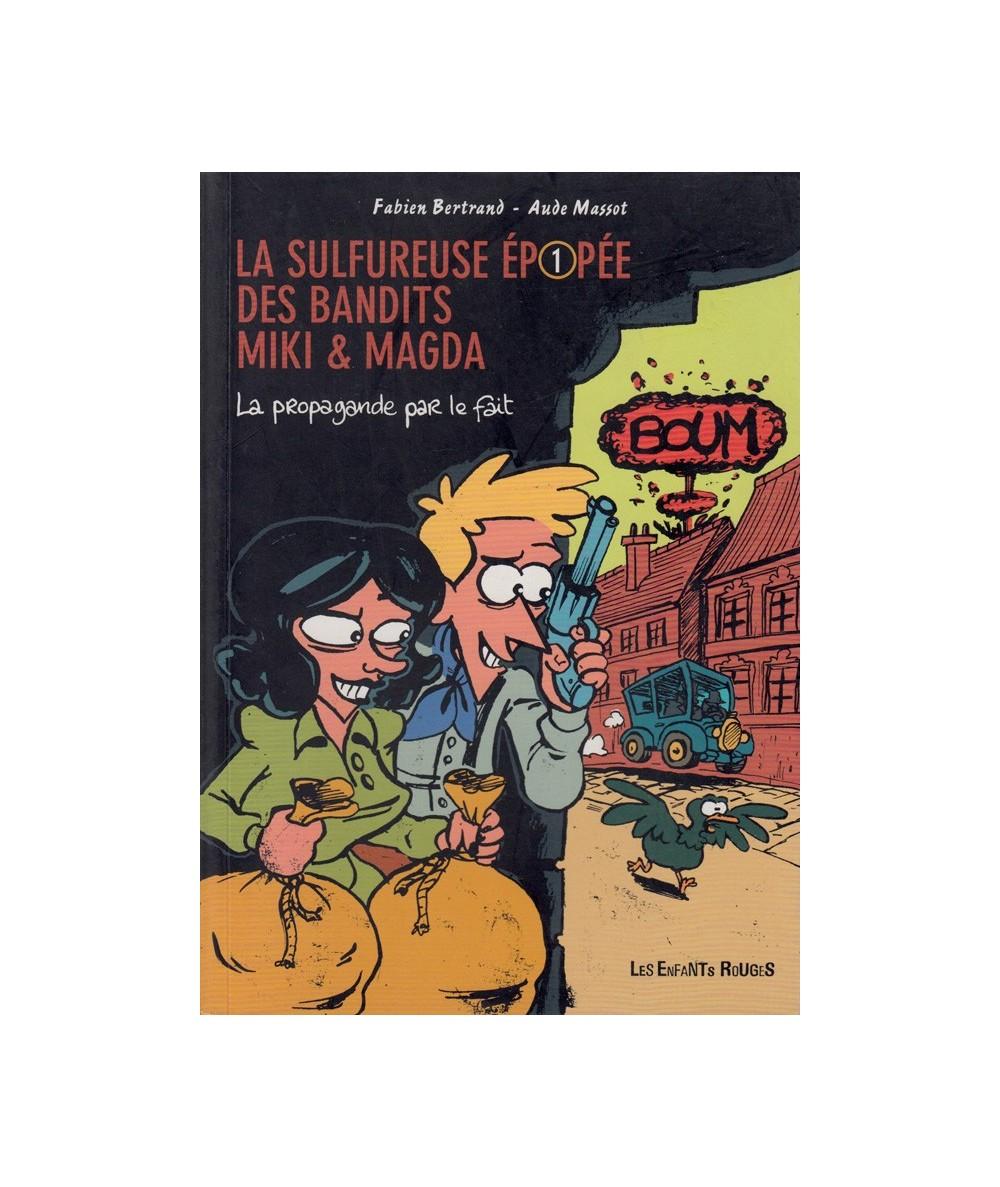 La sulfureuse épopée des bandits Miki & Magda T1 : La propagande par le fait (Fabien Bertrand, aude Massot)