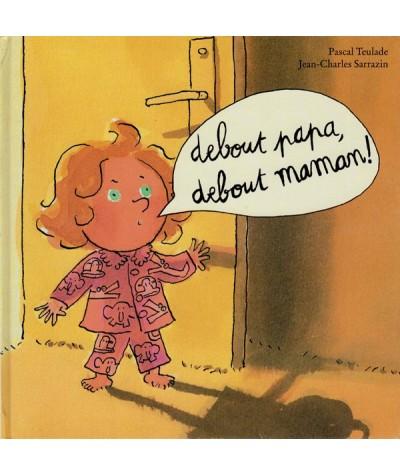 L'École des loisirs : Debout papa, debout maman ! par Pascal Teulade et Jean-Charles Sarrazin