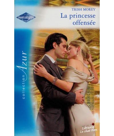 Harlequin Azur N° 2988 - La princesse offensée par Trish Morey