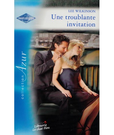 Harlequin Azur N° 2982 - Une troublante invitation par Lee Wilkinson