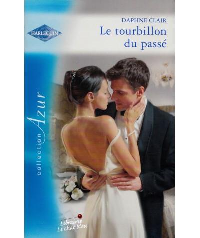 Harlequin Azur N° 2979 - Le tourbillon du passé par Daphne Clair