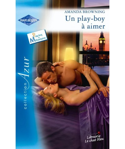 Harlequin Azur N° 2946 - Un play-boy à aimer par Amanda Browning - Play-boy et Milliardaire