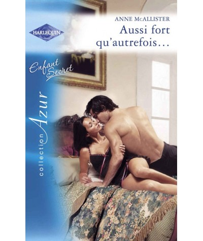 Harlequin Azur N° 2891 - Aussi fort qu'autrefois… par Anne McAllister - Enfant Secret