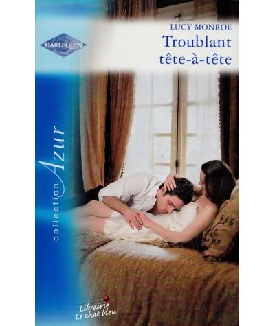 Harlequin Azur N° 2778 - Troublant tête-à-tête par Lucy Monroe