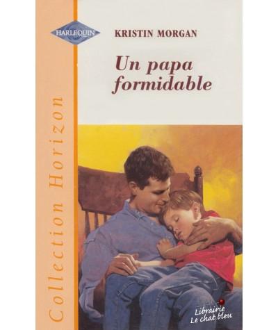 Harlequin Horizon N° 1603 - Un papa formidable par Kristin Morgan