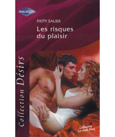 Harlequin Désirs N° HS - Les risques du plaisir par Patty Salier