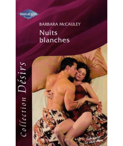 Harlequin Désirs N° 127 - Nuits blanches par Barbara McCauley