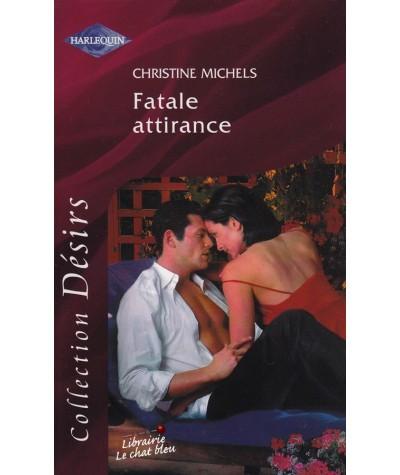 Harlequin Désirs N° 130 - Fatale attirance par Christine Michels