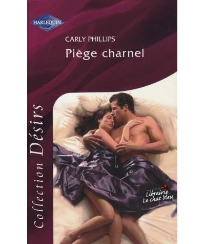 Harlequin Désirs N° 155 - Piège charnel par Carly Phillips
