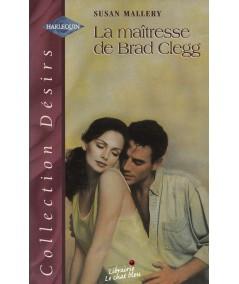 Harlequin Désirs N° 91 - La maîtresse de Brad Clegg par Susan Mallery