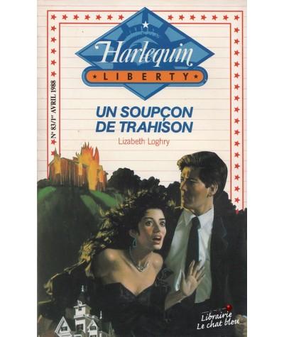 Harlequin Liberty N° 83 - Un soupçon de trahison par Lizabeth Loghry