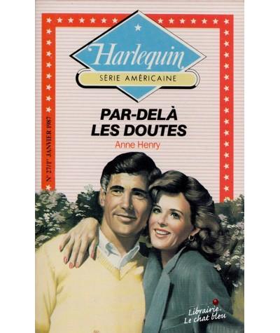 Harlequin Série Américaine N° 27 - Par-delà les doutes par Anne Henry