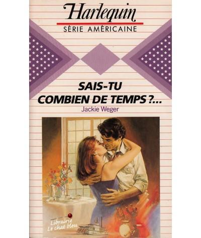 Harlequin Série Américaine N° 35 - Sais-tu combien de temps ?... par Jackie Weger