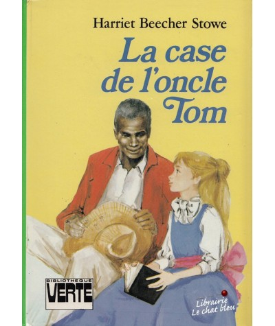 Bibliothèque Verte - La case de l'oncle Tom par Harriet Beecher Stowe