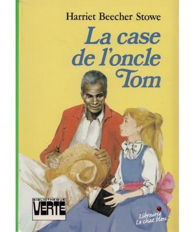 Bibliothèque Verte - La case de l'oncle Tom par Harriet Beecher Stowe