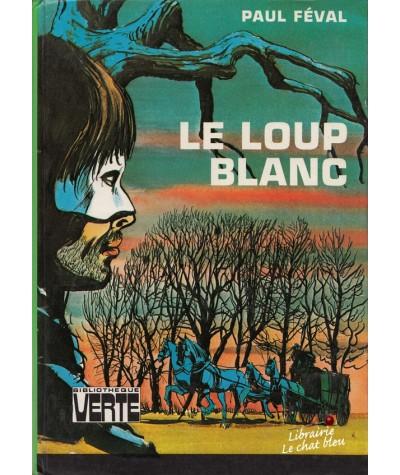 Bibliothèque Verte - Le loup blanc par Paul Féval