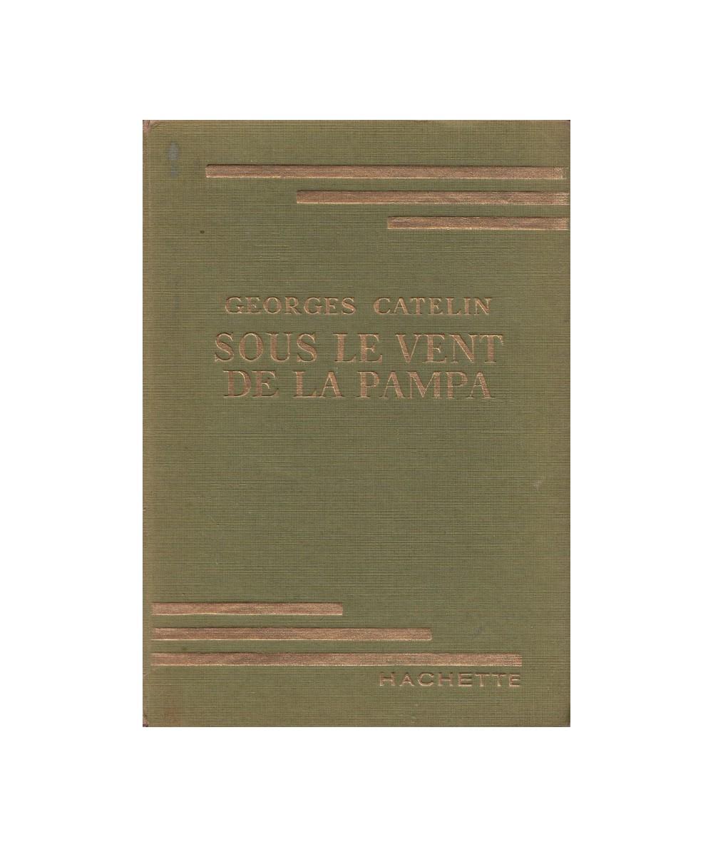 Sous le vent de la pampa par Georges Catelin