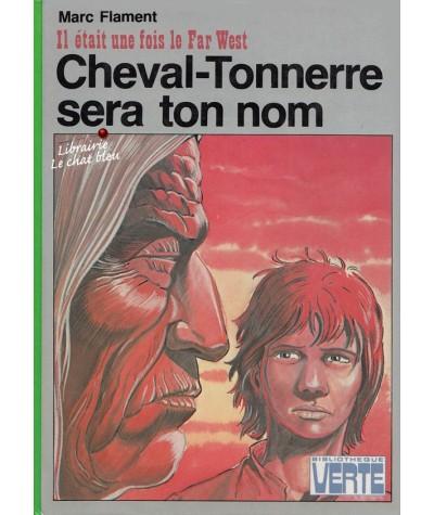 Bibliothèque Verte - Cheval-Tonnerre sera ton nom par Marc Flament