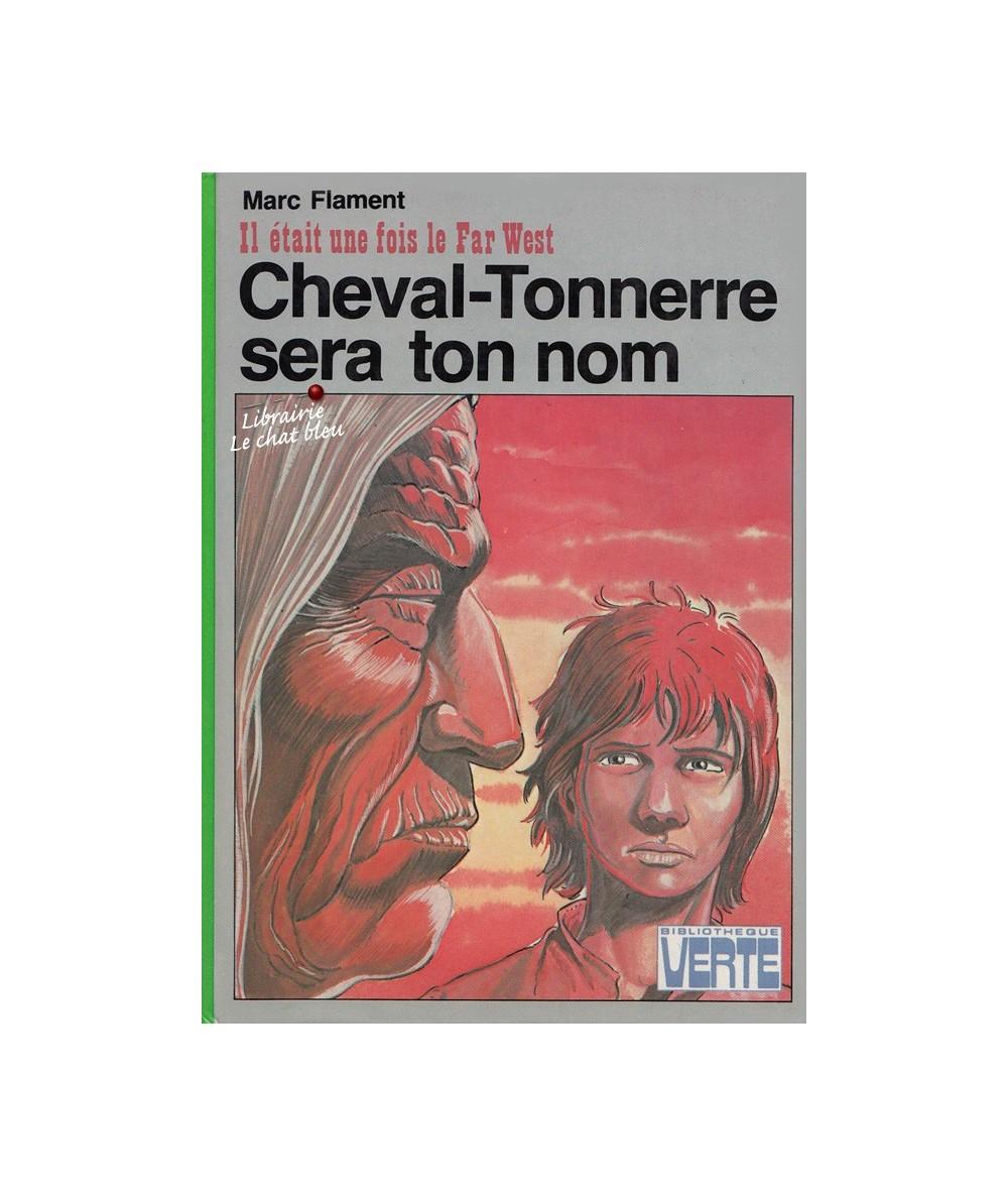 Cheval-Tonnerre sera ton nom par Marc Flament - Il était une fois le Far West