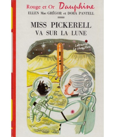 Bibliothèque Rouge et Or N° 4.310 - Miss Pickerell va sur la lune par Ellen Mac Grégor et Dora Pantell