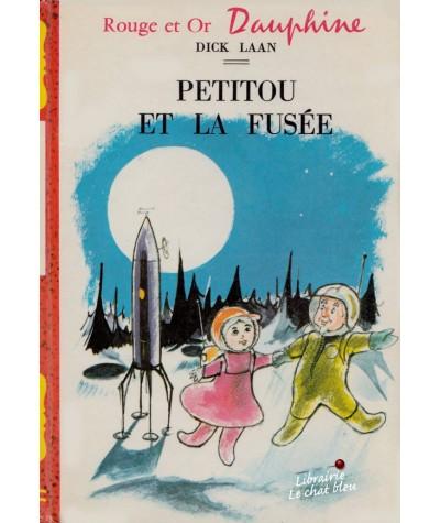 Bibliothèque Rouge et Or Dauphine N° 273 - Petitou et la fusée par Dick Laan