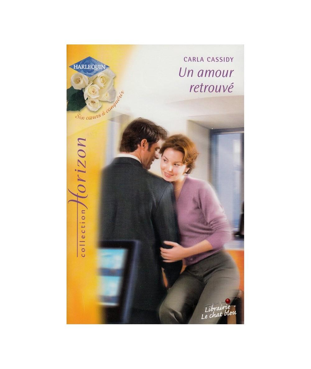 N° 2005 - Un amour retrouvé par Carla Cassidy - Six coeurs à conquérir