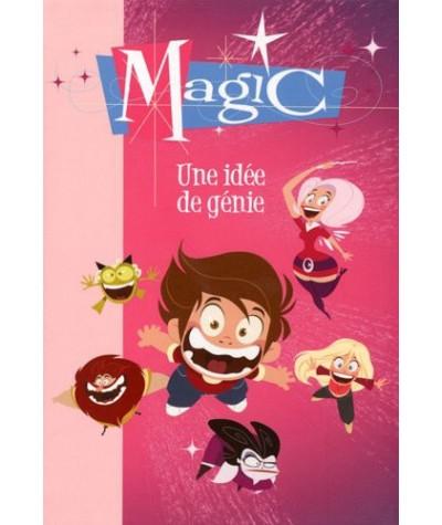 Bibliothèque Rose N° 321 - Magic, Tome 1 : Une idée de génie par Catherine Kalengula
