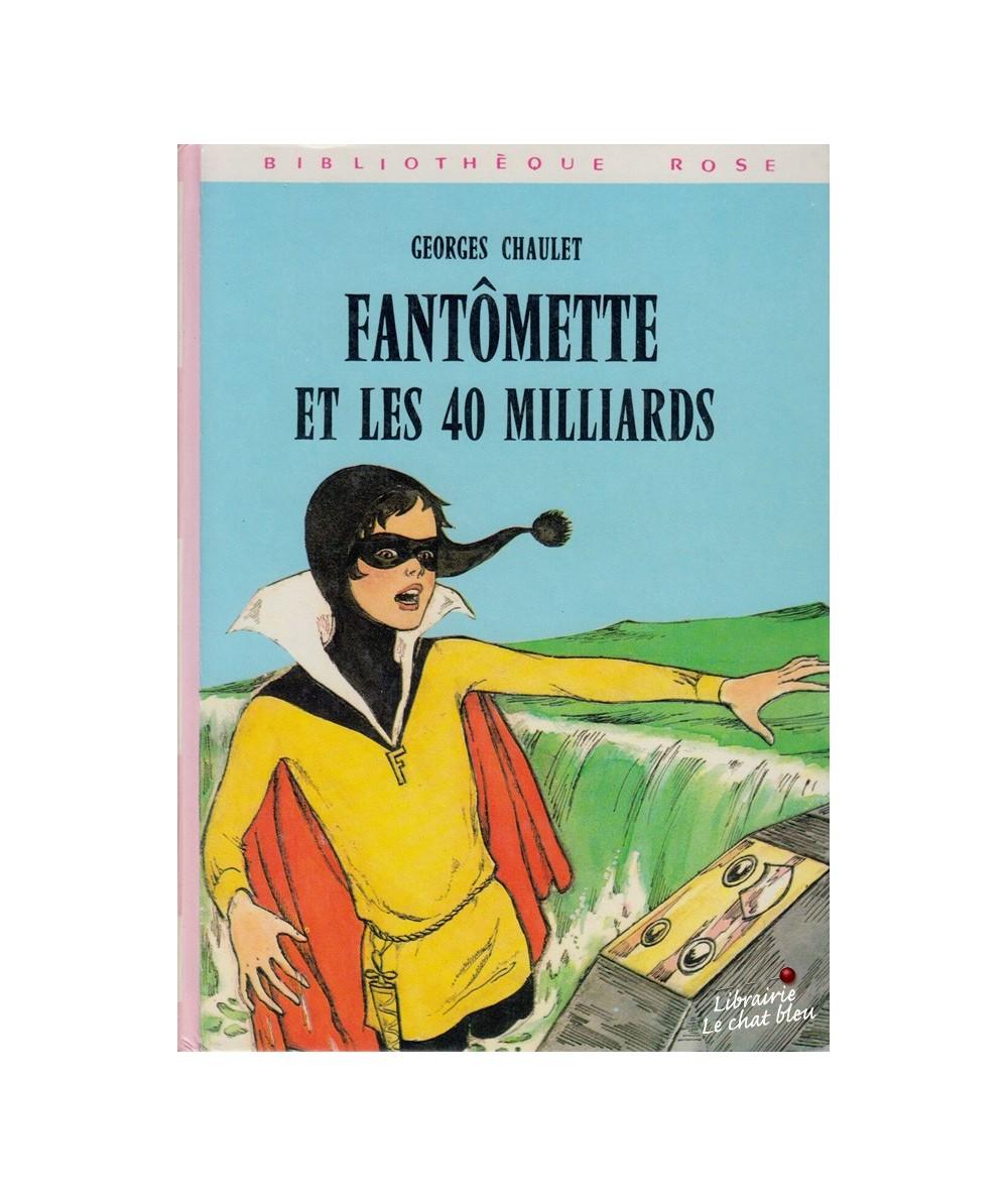 Fantômette et les 40 milliards par Georges Chaulet