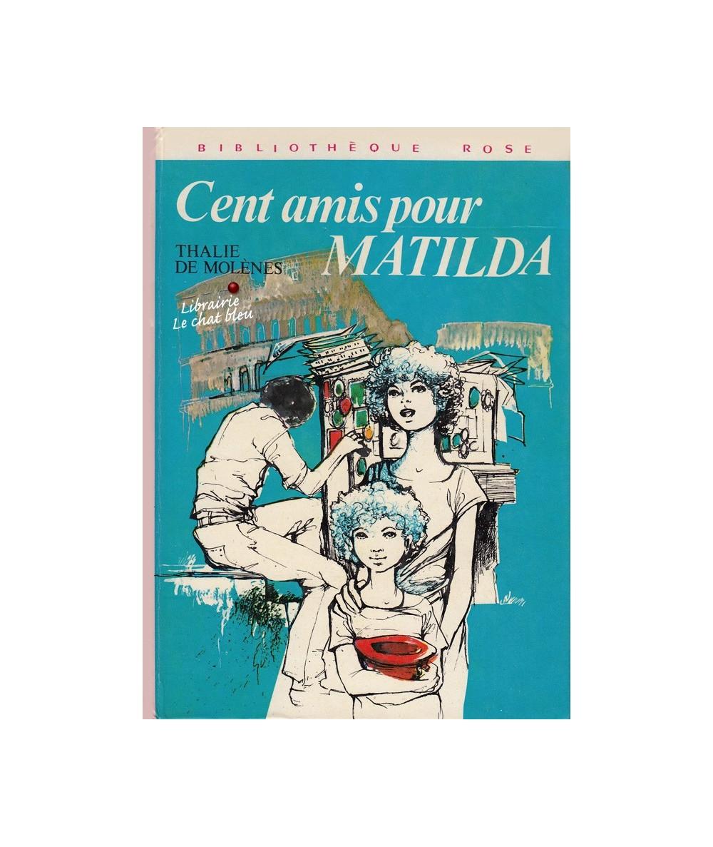 Cent amis pour Matilda par Thalie De Molènes
