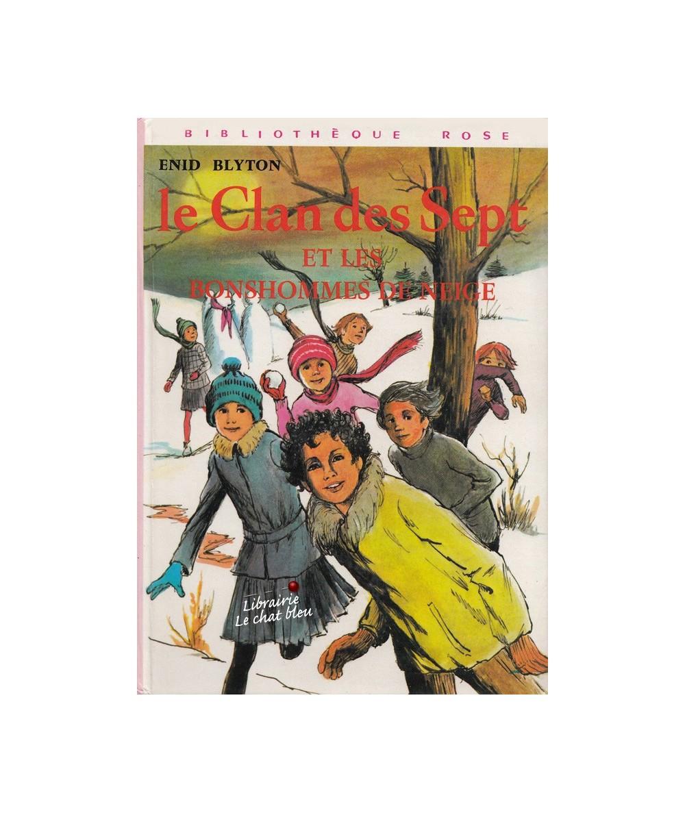 Bibliothèque Rose - Le Clan des Sept et les bonshommes de neige par Enid Blyton
