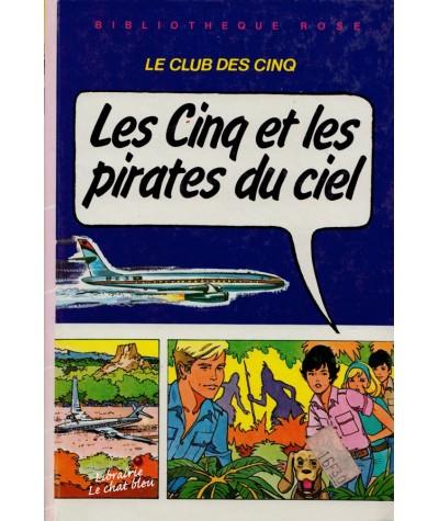Bibliothèque Rose - Les Cinq et les pirates du ciel par Claude Voilier. D'après Enid Blyton