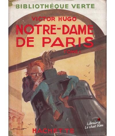 Bibliothèque Verte - Notre-Dame de Paris par Victor Hugo (Tome 1)
