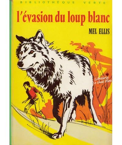 Bibliothèque Verte - L'évasion du loup blanc par Mell Ellis
