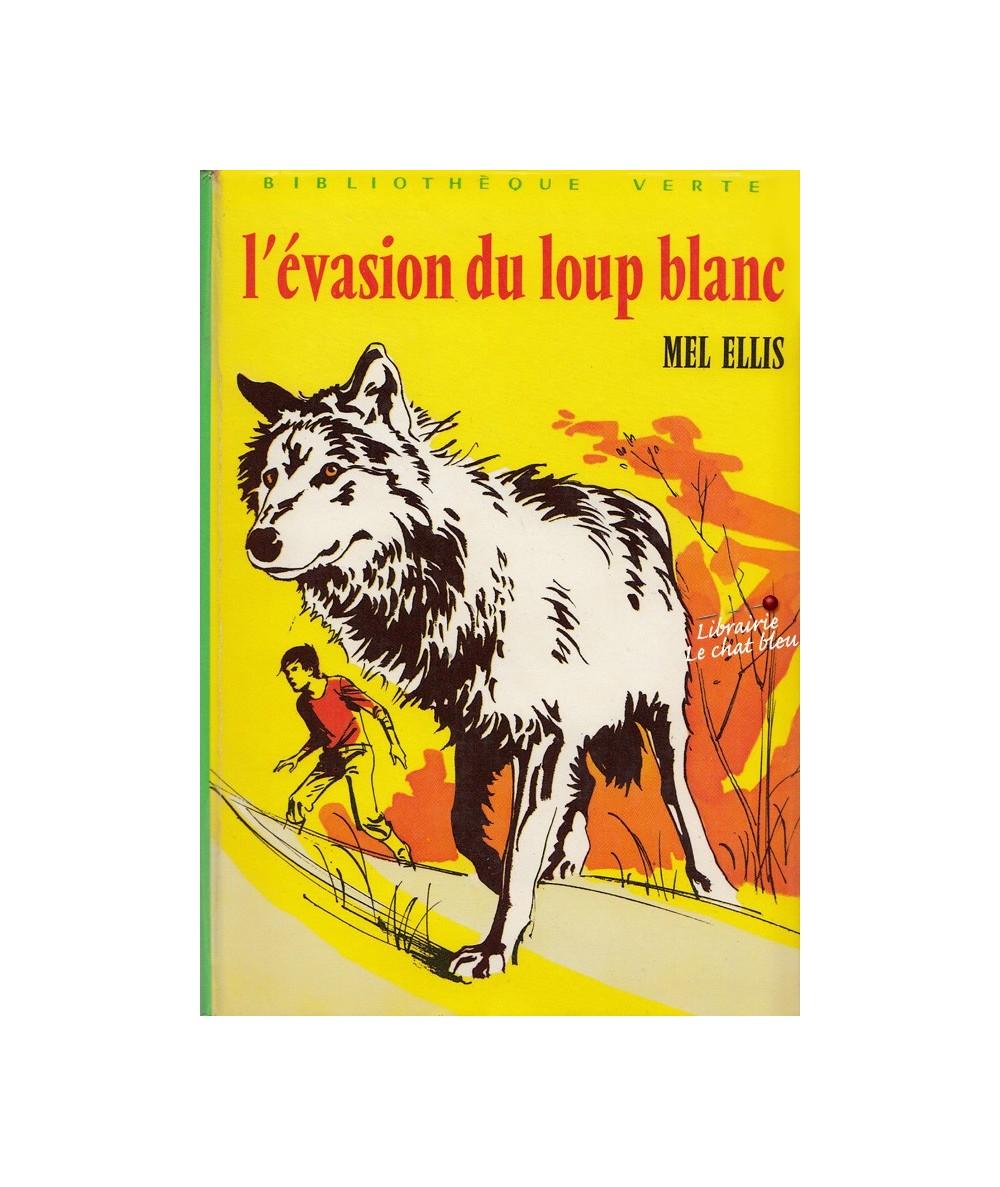 L'évasion du loup blanc par Mell Ellis