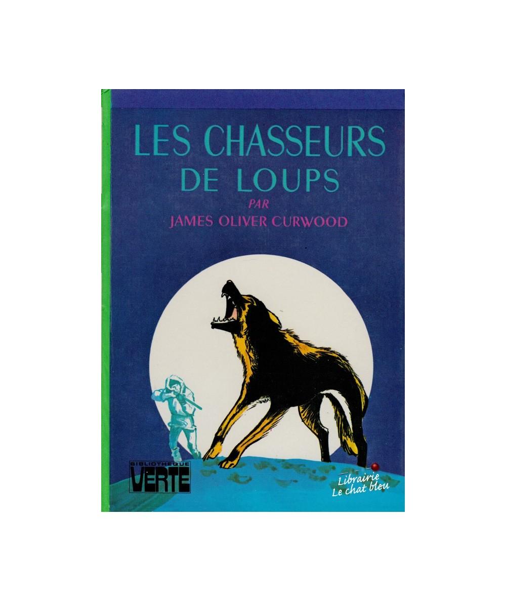 Les chasseurs de loups par James Oliver Curwood