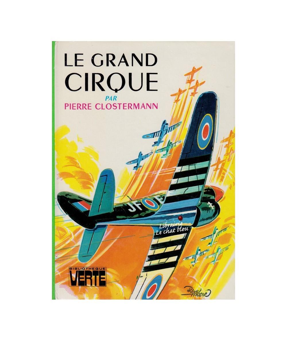 Le grand cirque par Pierre Clostermann