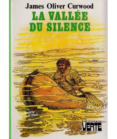 La vallée du silence par James Oliver Curwood - Bibliothèque Verte