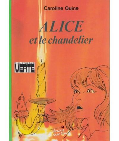 Alice et le chandelier (Caroline Quine) - Bibliothèque Verte