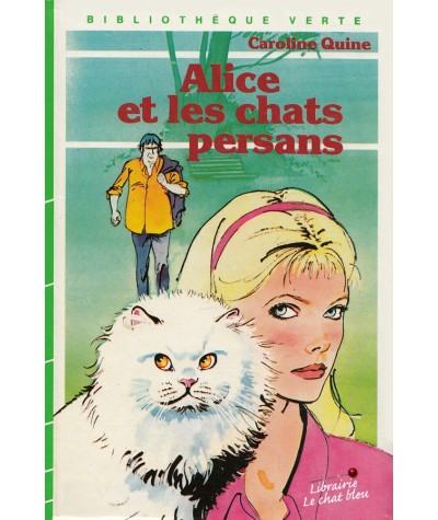 Alice et les chats persans (Caroline Quine) - Bibliothèque Verte