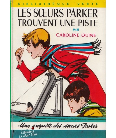 Les soeurs Parker trouvent une piste (Caroline Quine) - Bibliothèque Verte N° 300