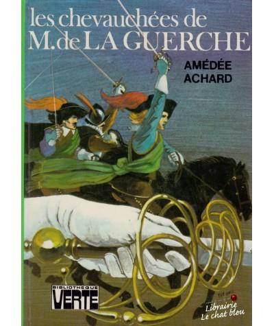 Les chevauchées de M. de la Guerche (Amédée Achard) - Bibliothèque Verte