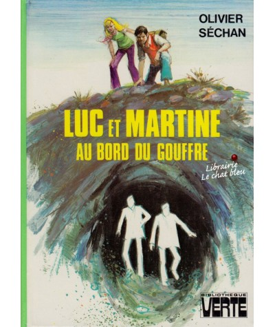 Luc et Martine au bord du gouffre (Olivier Séchan) - Bibliothèque Verte