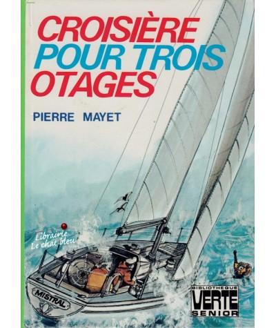 Croisière pour trois otages (Pierre Mayet) - Bibliothèque Verte